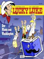 Achdé, Gerra, Laurent - Lucky Luke 84 - Der Mann aus Washington