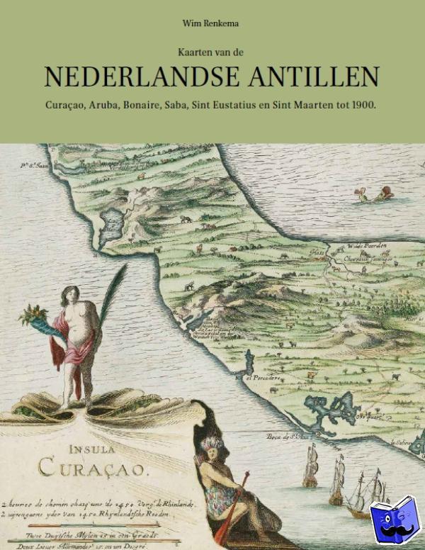 Renkema, Wim - Kaarten van de Nederlandse Antillen