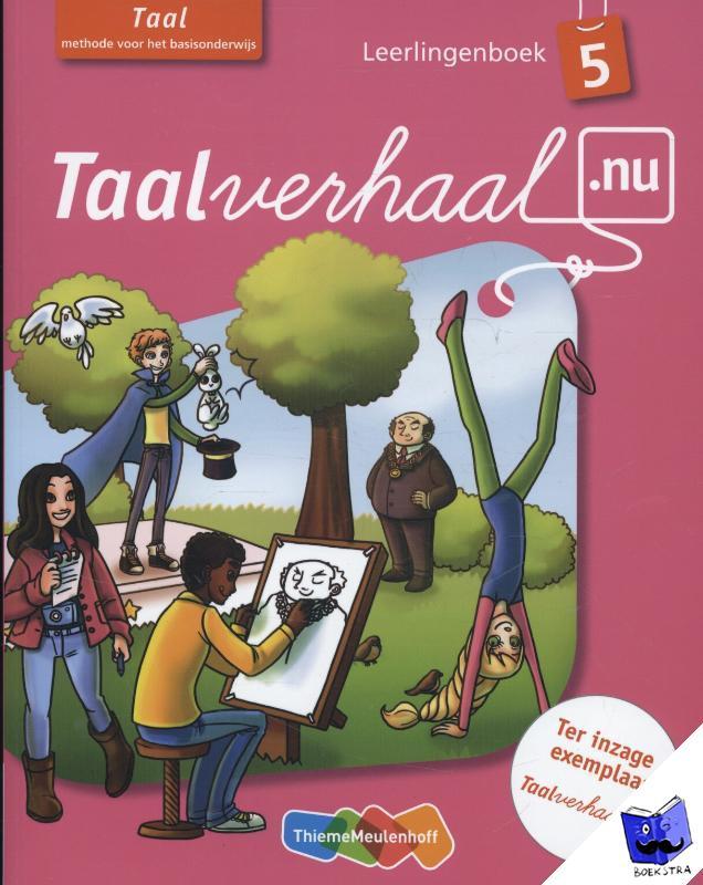 Berg, Hetty van den, Berg, Tamara van den, Driel-Copper, Jannie van, Engelbertink, Irene - Taalverhaal.nu Taal Leerlingboek Groep 5