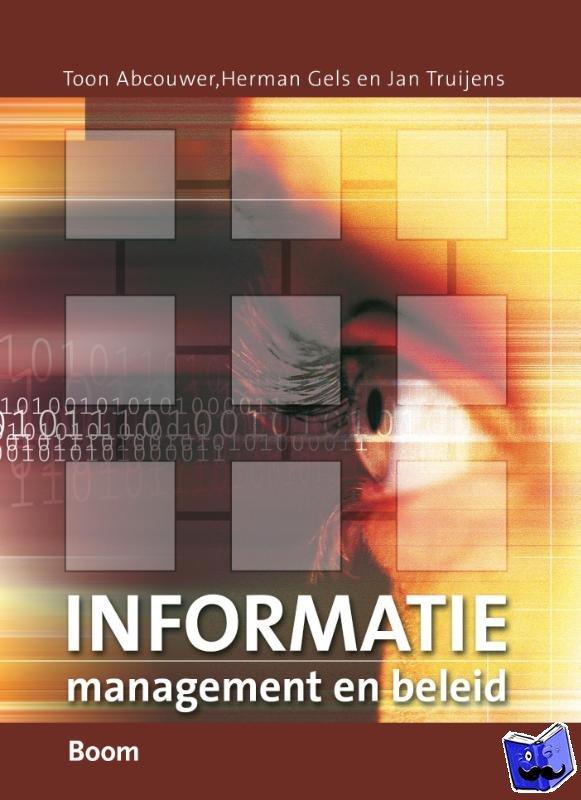 Abcouwer, T., Gels, H., Truijens, J. - Informatiemanagement en informatiebeleid