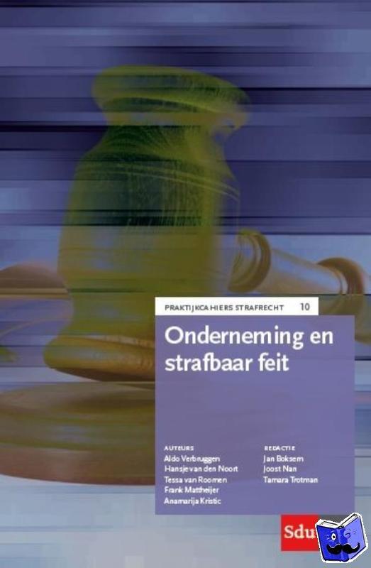 Verbruggen, Aldo, Noort, Hansje van den, Roomen, Tessa van, Mattheijer, Frank - Onderneming en strafbaar feit