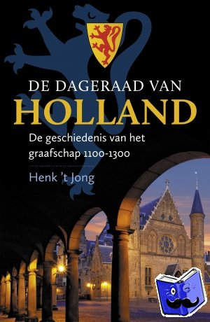 Jong, Henk 't - De dageraad van Holland