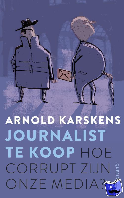 Karskens, Arnold - Journalist te koop