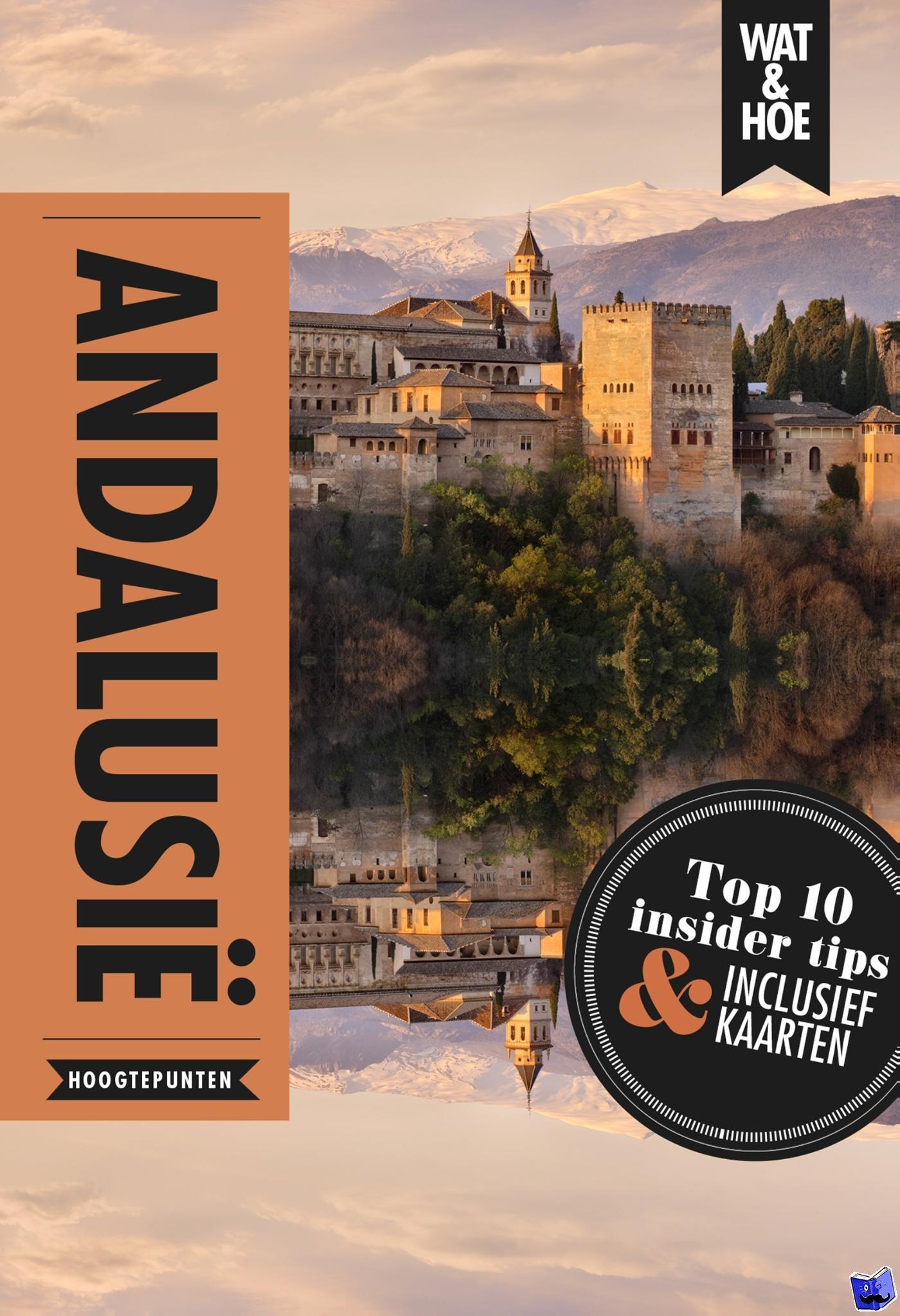 Wat & Hoe Hoogtepunten, Keppel, Sylvia, Dijkgraaf, Anton - Andalusië