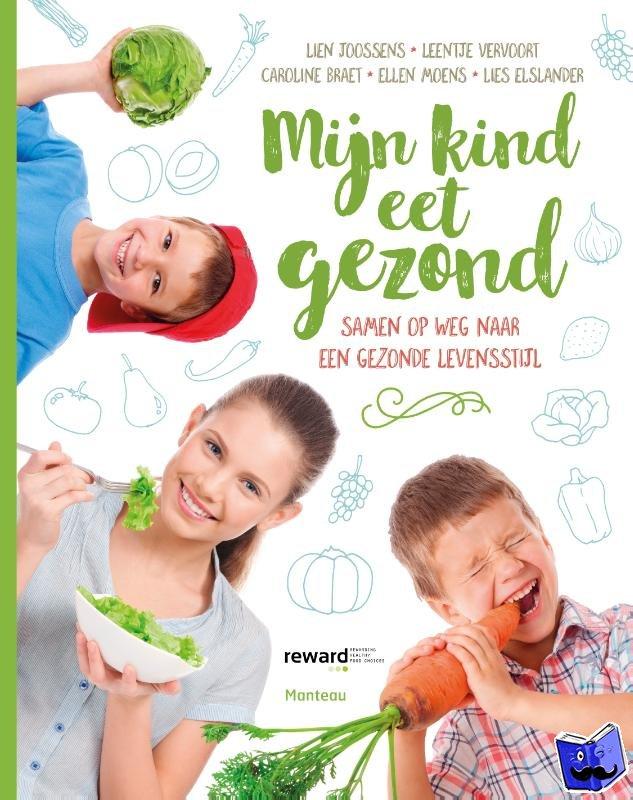 Joossens, Lien, Vervoort, Leentje, Braet, Caroline, Moens, Ellen, Elslander, Lies - Mijn kind eet gezond