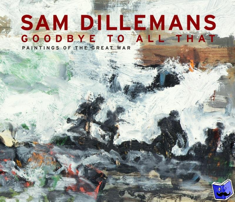 Dillemans, Sam - Goodbye to all that