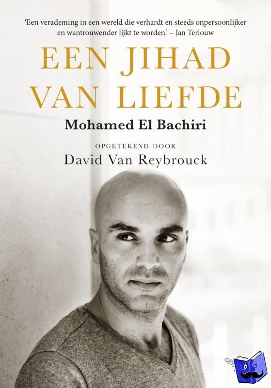 Bachiri, Mohamed El, Reybrouck, David van - Jihad van liefde