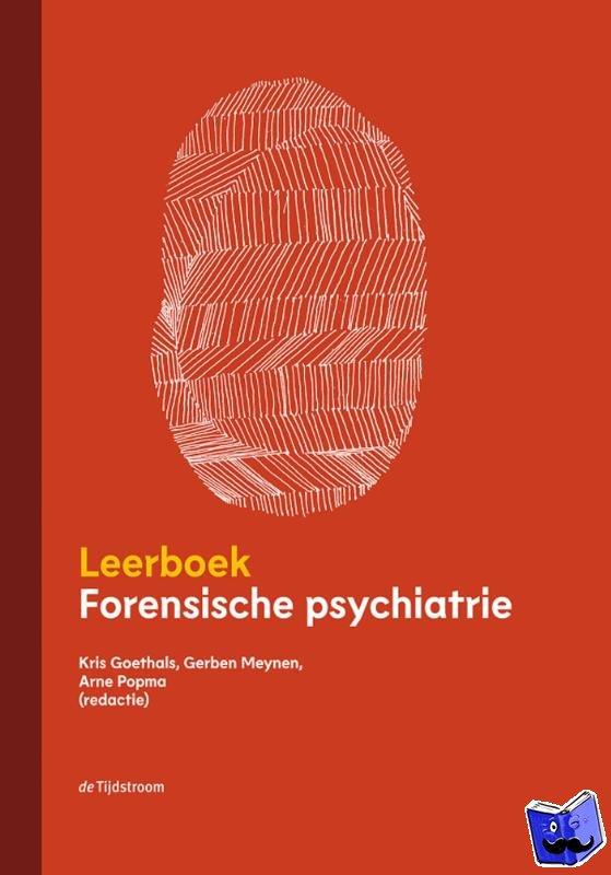 Goethals, Kris, Meynen, Gerben, Popma, Arne - Leerboek forensische psychiatrie