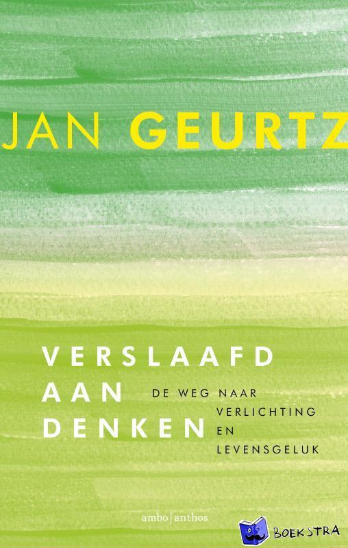 Geurtz, Jan - Verslaafd aan denken