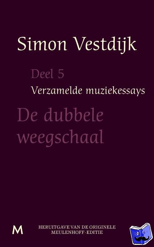 Vestdijk, Simon - Verzamelde muziekessays  Deel 5 - POD editie