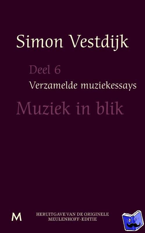 Vestdijk, Simon - Verzamelde muziekessays  Deel 6 - POD editie