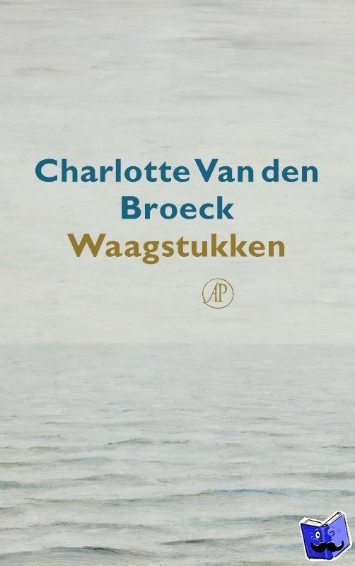 Broeck, Charlotte Van den - Waagstukken