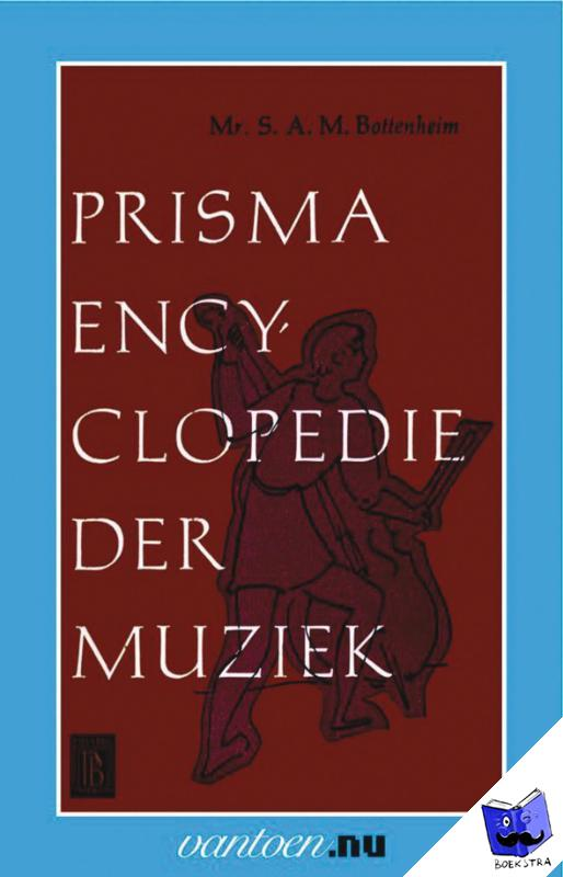 Bottenheim, S.A.M. - PRISMA ENCYCLOPEDIE DER MUZIEK 1