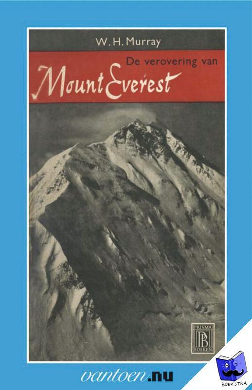 Murray, W.H. - Verovering van de Mount Everest - POD editie