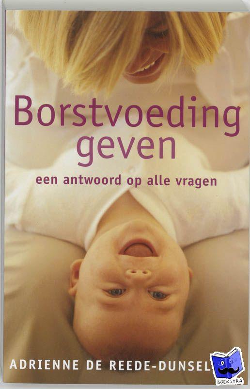 Reede-Dunselman, A. de - Borstvoeding geven - POD editie