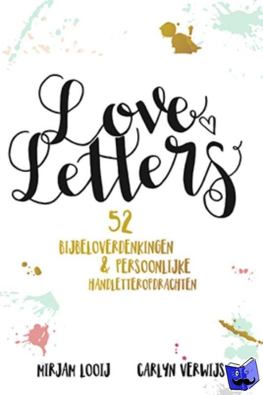 Looij, Mirjam, Verwijs, Carlyn - Loveletters handletteren