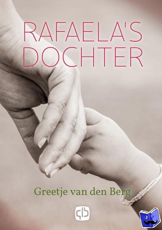 Berg, Greetje van den - Rafaela's dochter