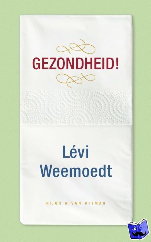 Weemoedt, Levi - Gezondheid!