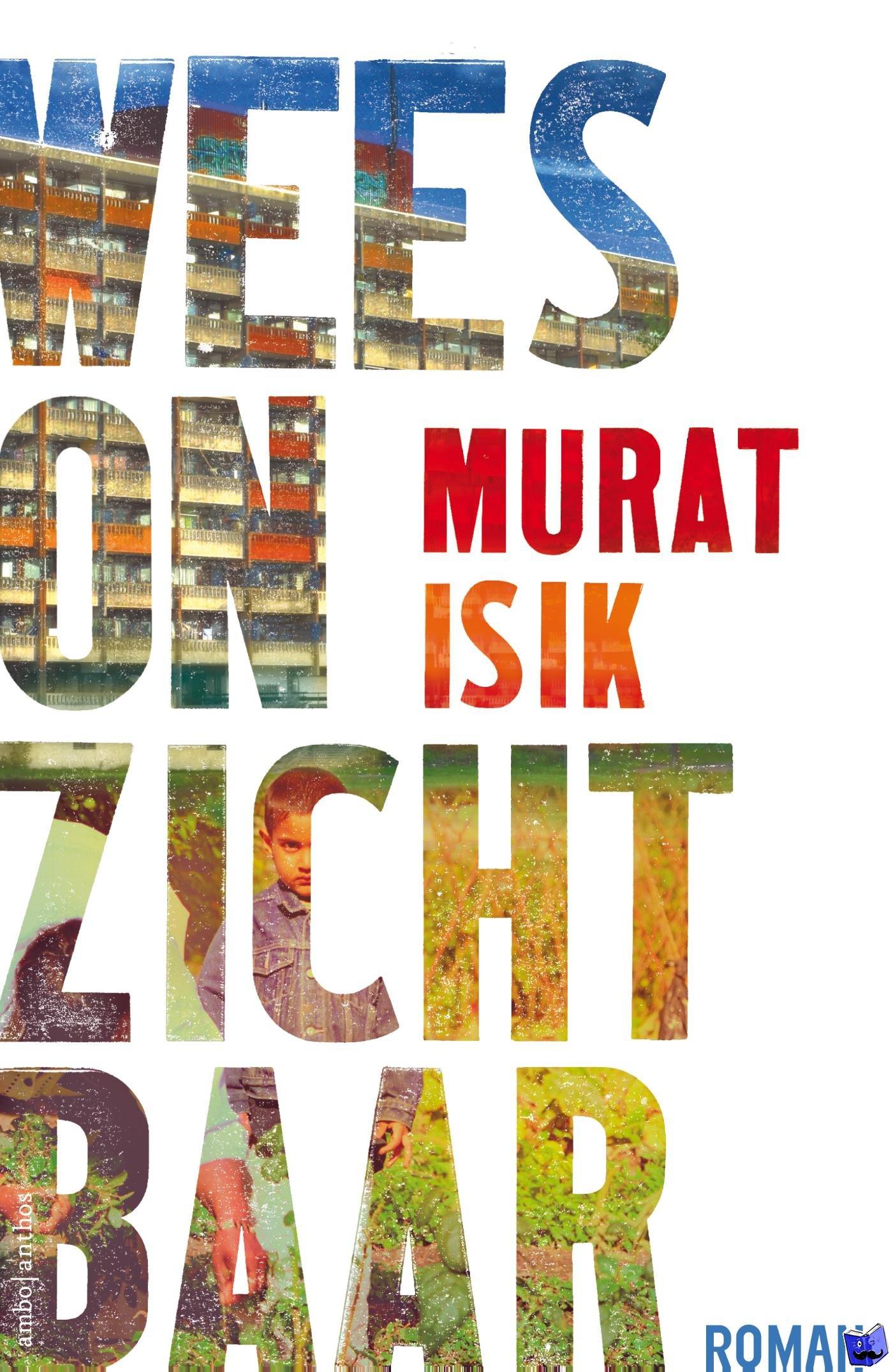 Isik, Murat - Wees onzichtbaar