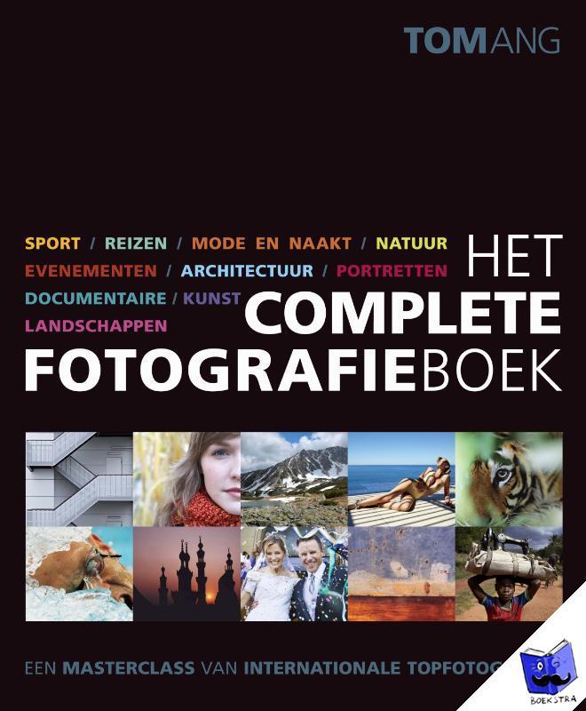 Ang, Tom - Het complete fotografieboek