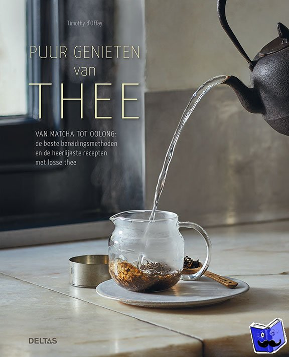 d'Offay, Timothy - Puur genieten van thee