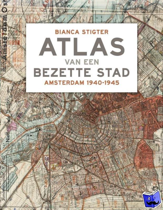 Stigter, Bianca - Atlas van een bezette stad
