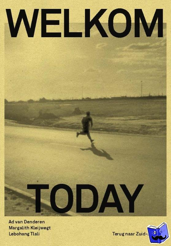 Denderen, Ad van, Kleijwegt, Margalith, Tlali, Lebohang - Welkom Today!