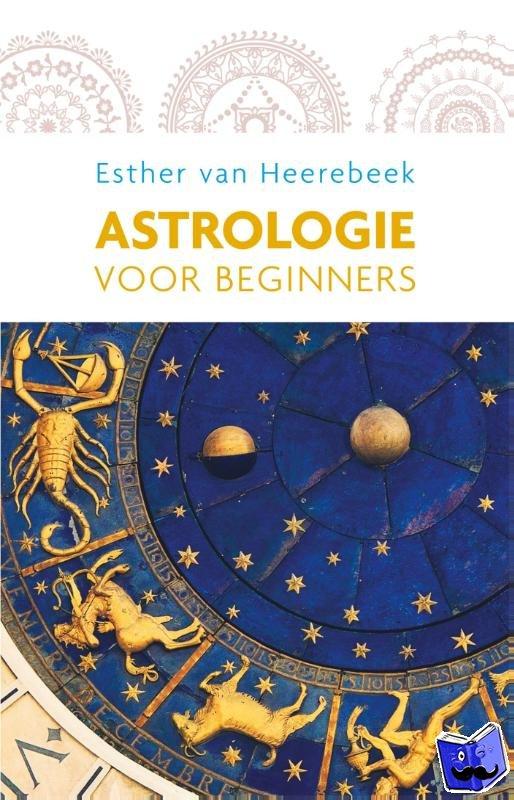 Heerebeek, Esther van - Astrologie voor beginners - POD editie
