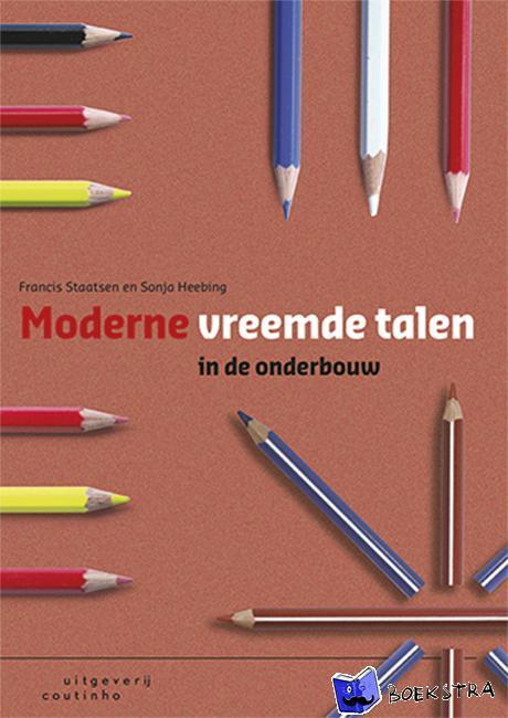 Staatsen, Francis, Heebing, Sonja - Moderne vreemde talen in de onderbouw