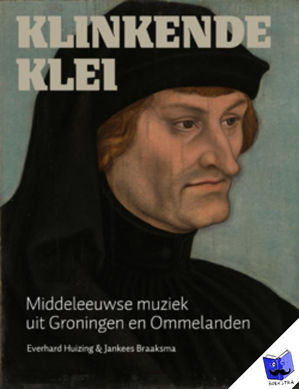 Huizing, Everhard, Braaksma, Jankees - Klinkende klei