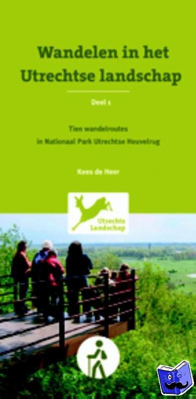 Heer, Kees de - 1 Tien wandelroutes in Nationaal Park Utrechtse Heuvelrug