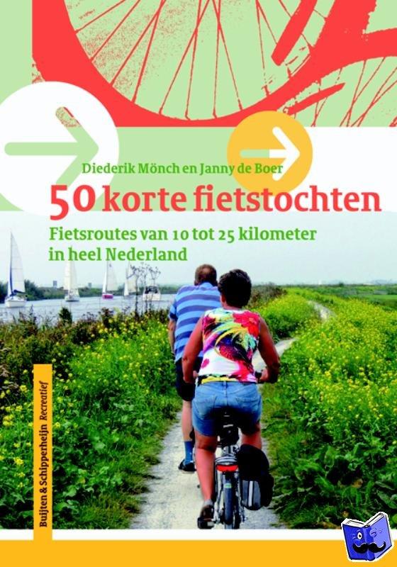 Monch, Diederik, Boer, Janny de - Korte fietstochten in Nederland