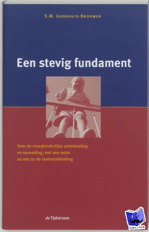 Goorhuis-Brouwer, S.M. - Een stevig fundament
