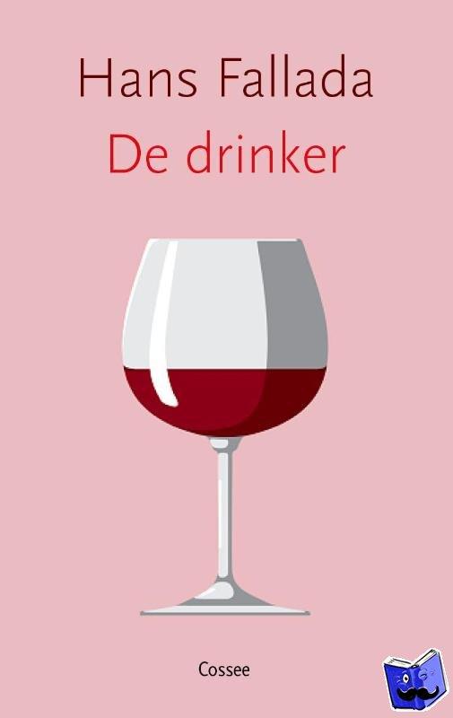 Fallada, Hans - De drinker