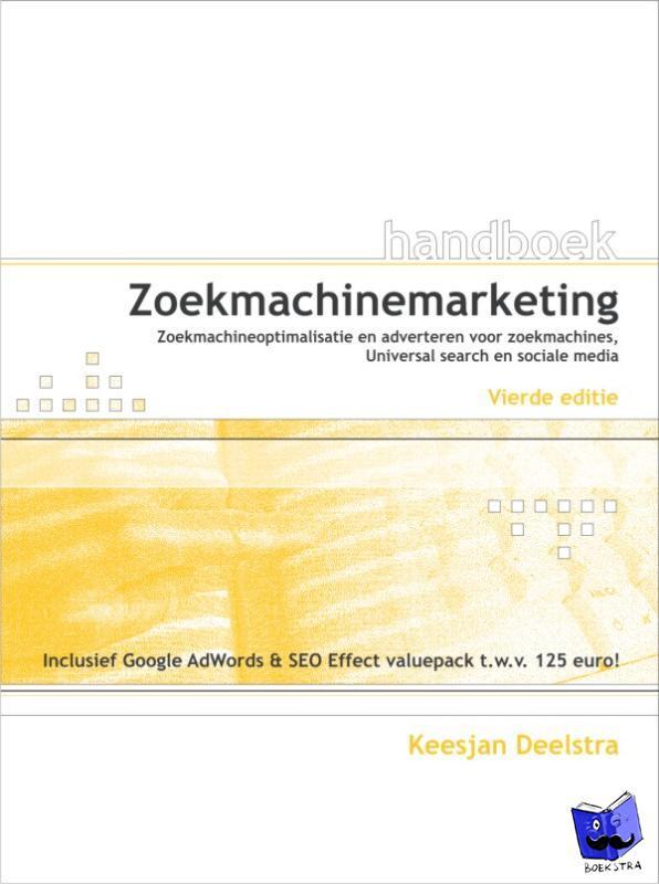 Deelstra, Keesjan - Handboek Zoekmachinemarketing 4e editie - POD editie