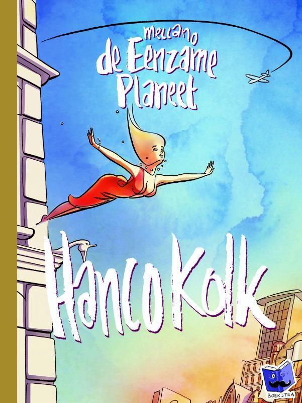 Kolk, Hanco - Meccano de Eenzame Planeet