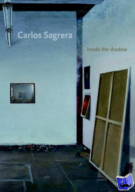 Brandt, Rutger J.B., Rüger, Axel - Carlos Sagrera - Inside the shadow