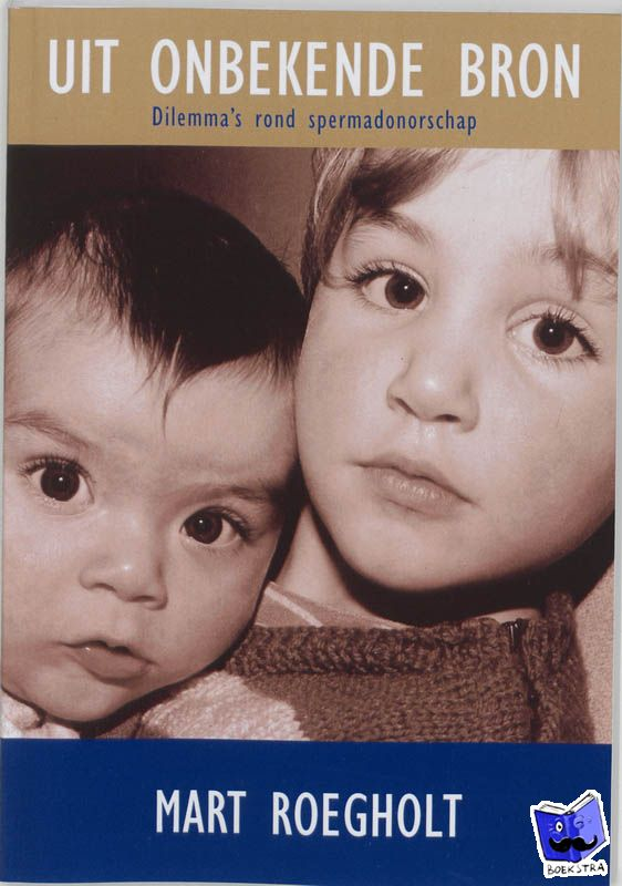 Roegholt, M. - Uit onbekende bron - dilemma's rond spermadonorschap - POD editie