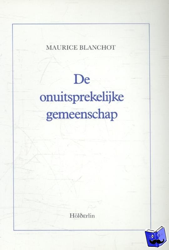 Blanchot, Maurice - Onuitsprekelyke gemeenschap
