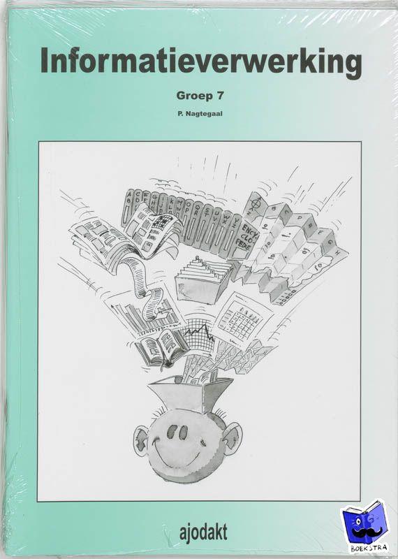 Nagtegaal, P. - Ajodakt informatieverwerking Groep 7 set 5ex