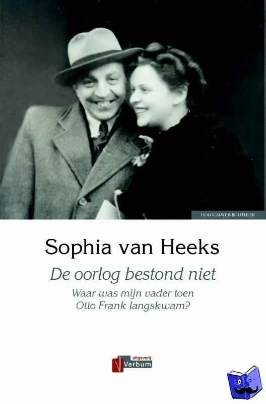 Heeks, Sophia van - De oorlog bestond niet