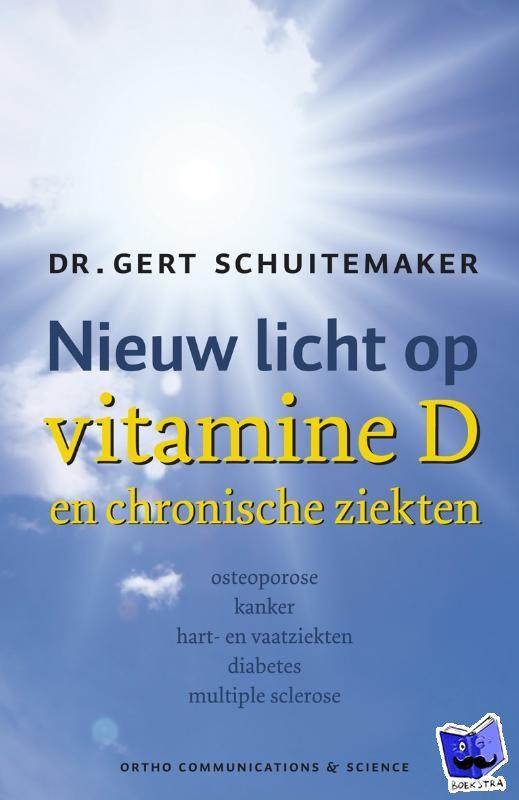 Schuitemaker, Gert E. - Nieuw licht op vitamine D en chronische ziekten