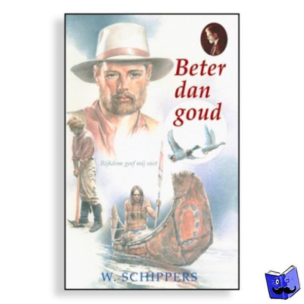 Schippers, Willem - Beter dan goud