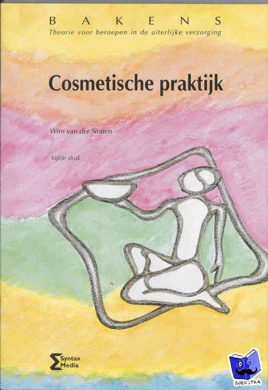 Straten, W. van der - Cosmetische praktijk