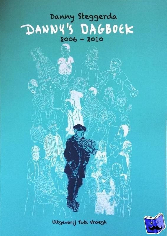 Steggerda, Danny - Danny's dagboek 2006-2010