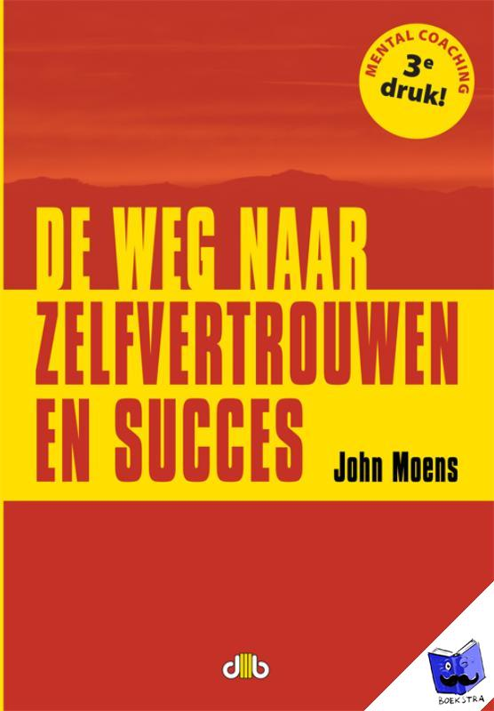 Moens, John - De weg naar zelfvertrouwen en succes - POD editie