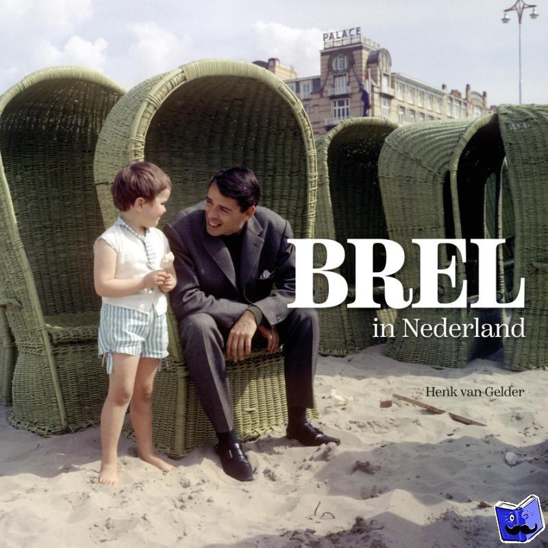 Gelder, Henk van, Reyt, Vic van de - Brel in Nederland