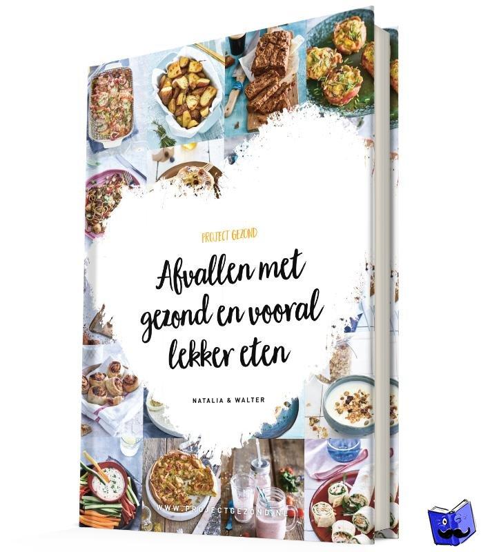 Rakhorst, Natalia, Rakhorst, Walter - Afvallen met gezond en vooral lekker eten