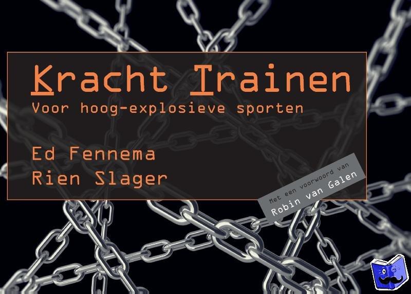Fennema, Ed, Slager, Rien - Kracht Trainen voor hoog-explosieve sporten