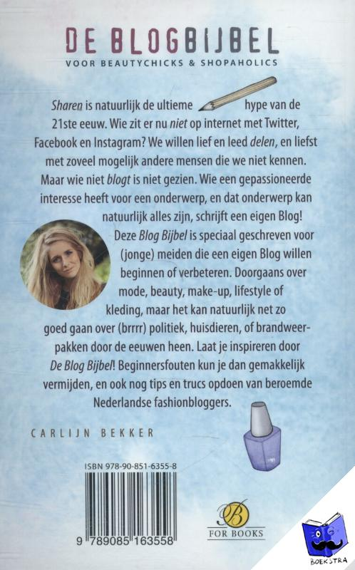 Bekker, Carlijn - De blogbijbel - voor beauty chicks & shopaholics